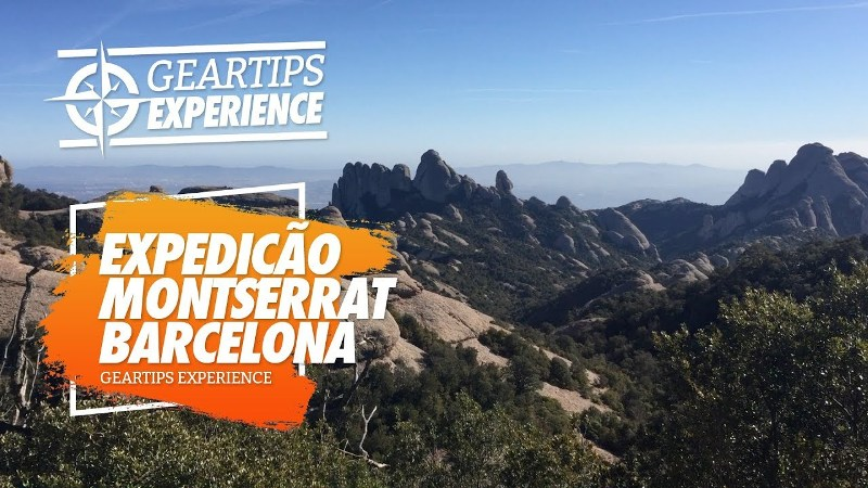 Gear Tips Experience em Montserrat (Catalunha – Próximo de Barcelona)