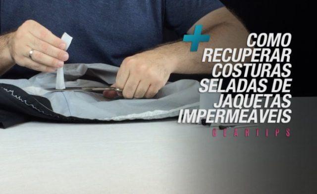 Como recuperar Costuras Seladas de Jaquetas Impermeáveis