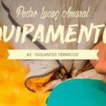 Podcast Equipamentos #3 – Isolantes Térmicos – Por Portal Extremos