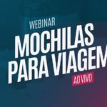 Webinar sobre Mochilas para Viagem