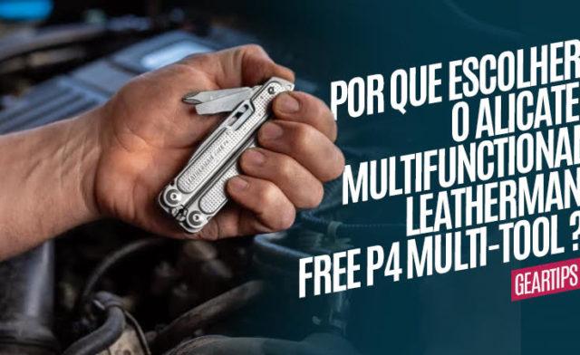 Leatherman FREE P4, a ferramenta certa para você!