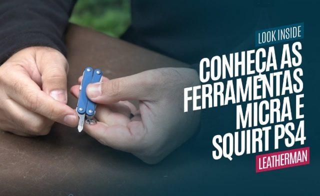 Conheça as Ferramentas Micra e Squirt PS4 Leatherman