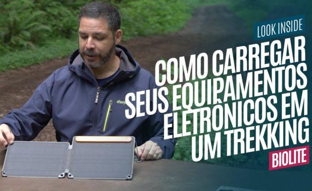Como carregar seus equipamentos eletrônicos em um Trekking (Painel Solar e Power Bank BioLite)
