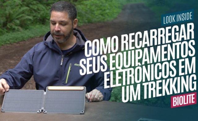 Como recarregar seus equipamentos eletrônicos em um Trekking (Painel Solar e Power Bank BioLite)