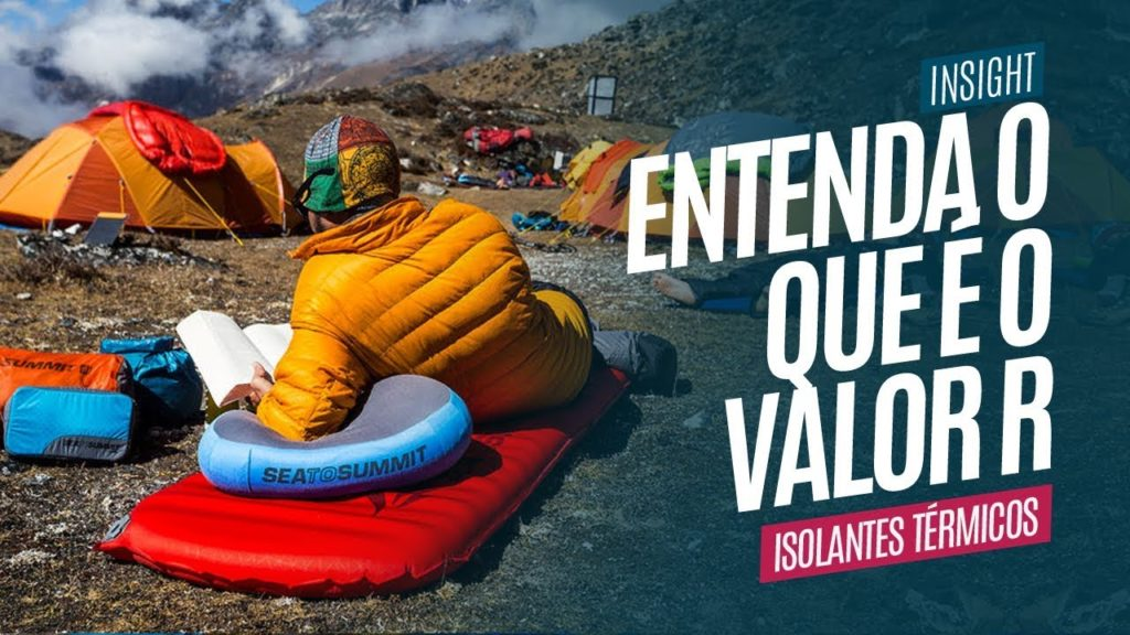 Entenda o que é o Valor R (Resistência Térmica) em Isolantes Térmicos para Camping e Trekking