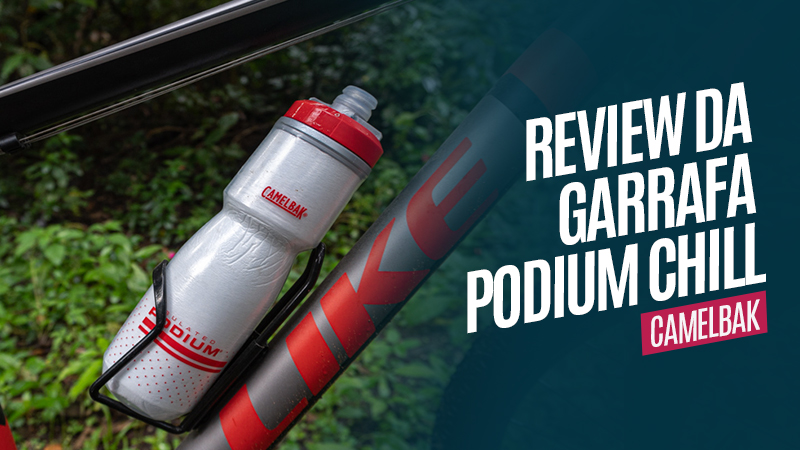 Review da Garrafa CamelBak Podium Chill