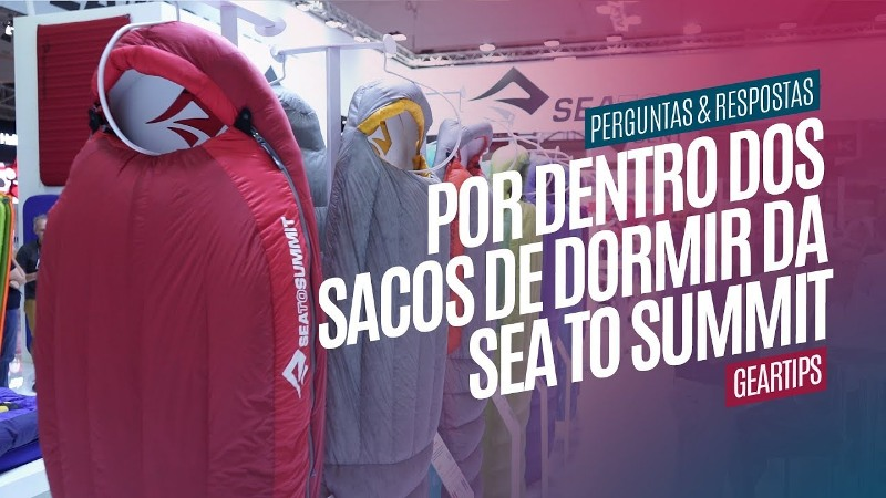 Por dentro dos Sacos de Dormir da Sea to Summit