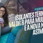 Isolantes Térmicos: Valor R para Mulheres e a nova Norma ASTM F3340