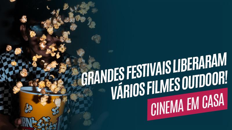 Festivais de filmes outdoor estão liberados online
