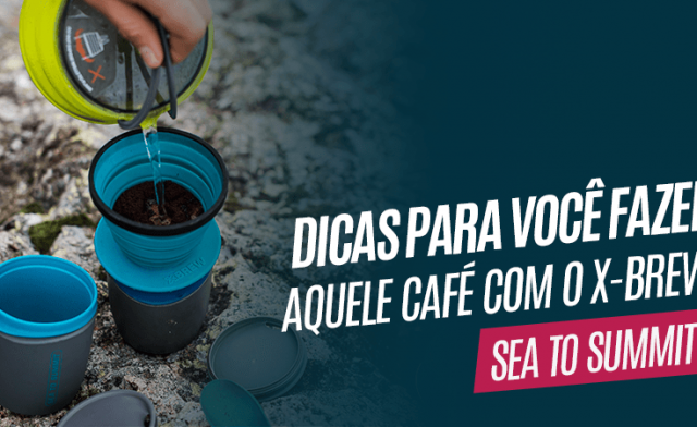 Como fazer um bom café com o X-Brew da Sea to Summit