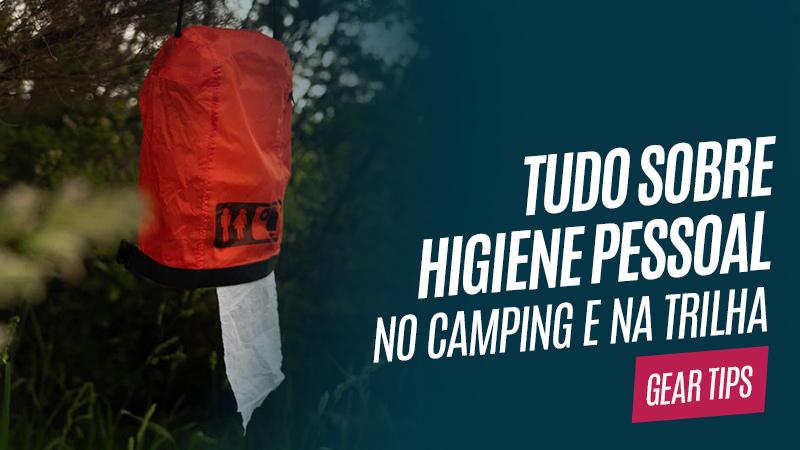 Tudo sobre higiene pessoal no camping e na trilha