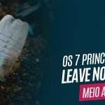 Os 7 princípios do Leave no Trace