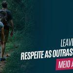 Leave no Trace – Respeite as outras pessoas