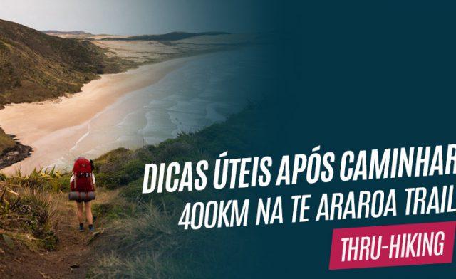 Algumas dicas após caminhar 400km na Te Araroa Trail