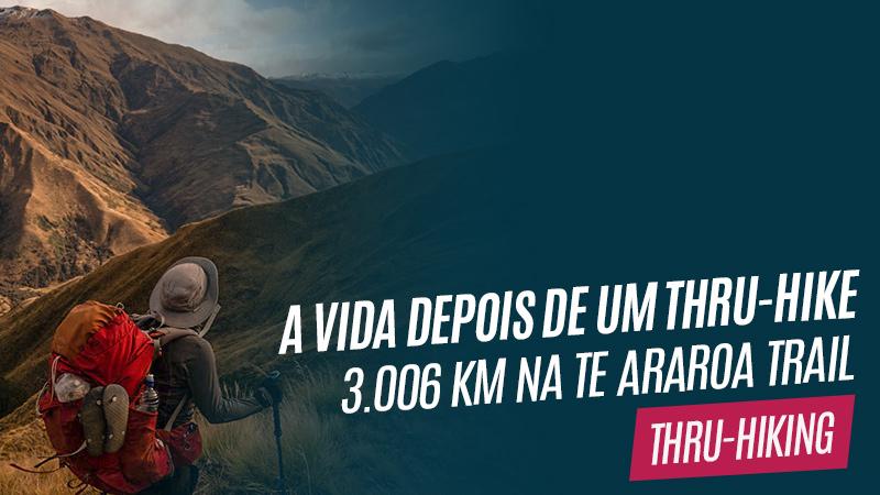 Fim do caminho – A vida depois de um thru-hike