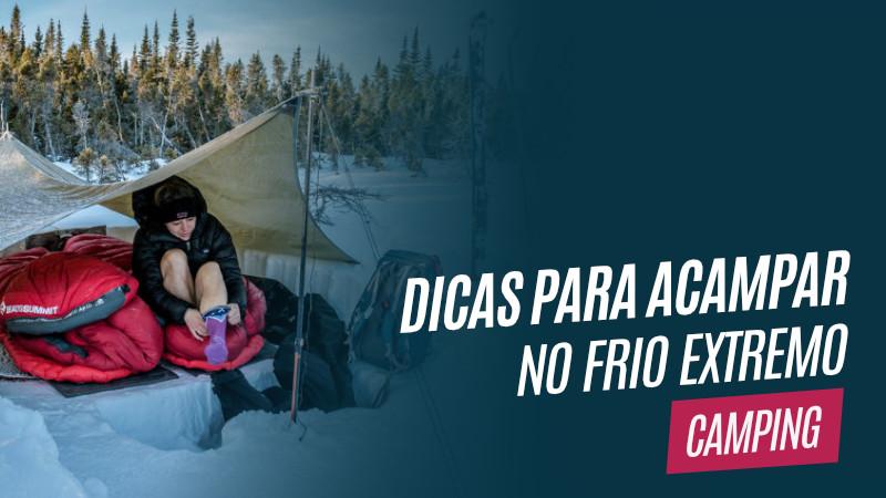 Dicas para acampar no frio extremo com neve