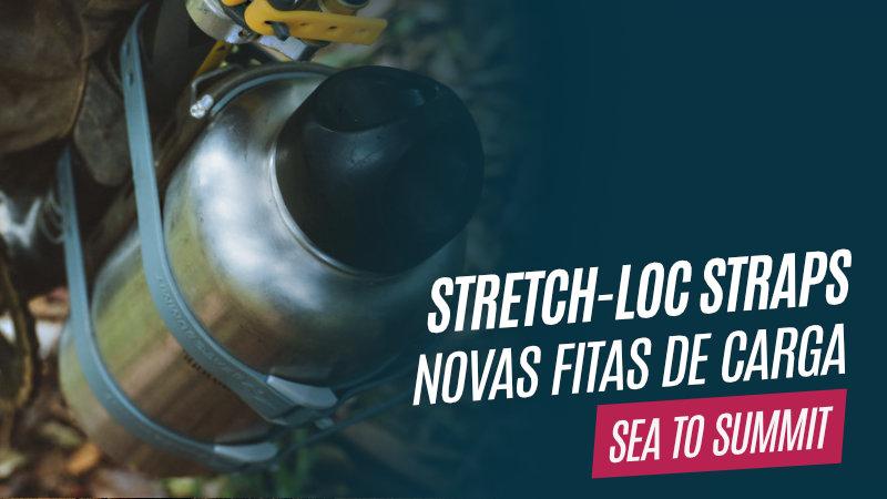 Conheça as novas Stretch-Loc Straps da Sea to Summit