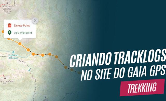 Como usar o Gaia GPS para criar tracklogs de trilhas