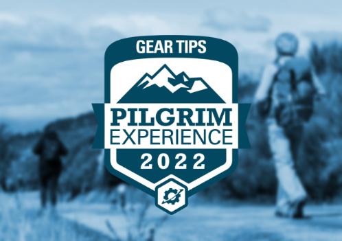 Gear Tips Pilgrim Experience 2022